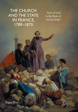 Abbildung von Price | The Church and the State in France, 1789-1870 | Softcover reprint of the original 1st ed. 2017 | 2018 | 'Fear of God is the Basis of S...