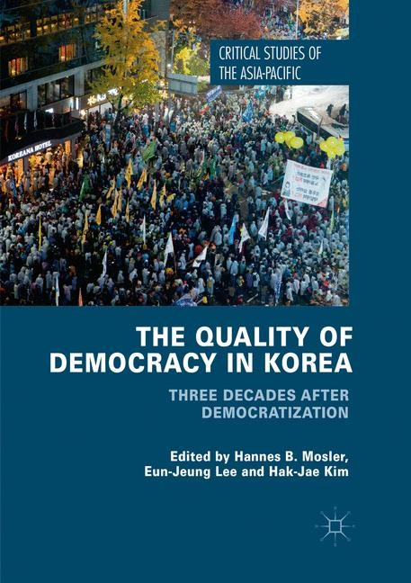 The Quality of Democracy in Korea | Mosler / Lee / Kim | Softcover reprint of the original 1st ed. 2018, 2018 | Buch (Cover)