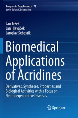 Abbildung von Ježek / Hlavácek / Šebestík | Biomedical Applications of Acridines | Softcover reprint of the original 1st ed. 2017 | 2018