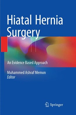 Abbildung von Memon | Hiatal Hernia Surgery | Softcover reprint of the original 1st ed. 2018 | 2018 | An Evidence Based Approach