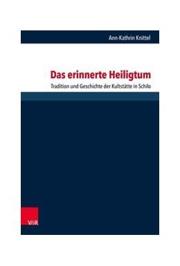 Abbildung von Knittel | Das erinnerte Heiligtum | 1. Auflage 2019 | 2019 | Tradition und Geschichte der K... | Band 273