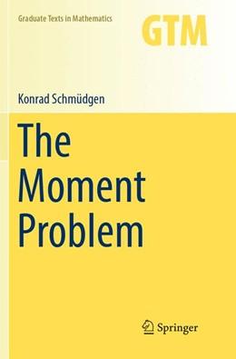 Abbildung von Schmüdgen | The Moment Problem | Softcover reprint of the original 1st ed. 2017 | 2018 | 277