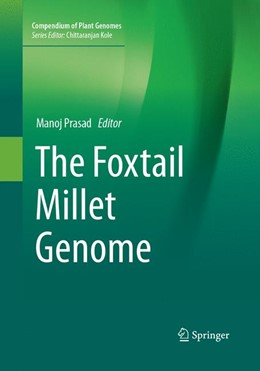 Abbildung von Prasad | The Foxtail Millet Genome | Softcover reprint of the original 1st ed. 2017 | 2018