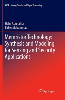 Abbildung von Abunahla / Mohammad | Memristor Technology: Synthesis and Modeling for Sensing and Security Applications | Softcover reprint of the original 1st ed. 2018 | 2018