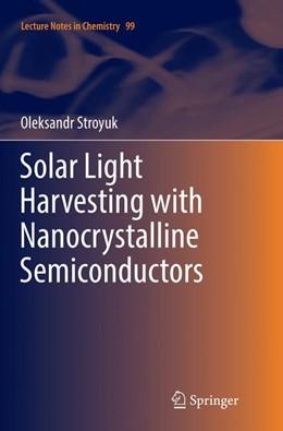 Abbildung von Stroyuk | Solar Light Harvesting with Nanocrystalline Semiconductors | Softcover reprint of the original 1st ed. 2018 | 2018 | 99