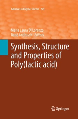 Abbildung von Di Lorenzo / Androsch | Synthesis, Structure and Properties of Poly(lactic acid) | 1. Auflage | 2018 | 279 | beck-shop.de