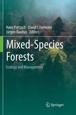 Abbildung von Pretzsch / Forrester / Bauhus | Mixed-Species Forests | Softcover reprint of the original 1st ed. 2017 | 2018 | Ecology and Management