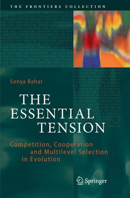 Abbildung von Bahar   The Essential Tension   Softcover reprint of the original 1st ed. 2018   2018   Competition, Cooperation and M...