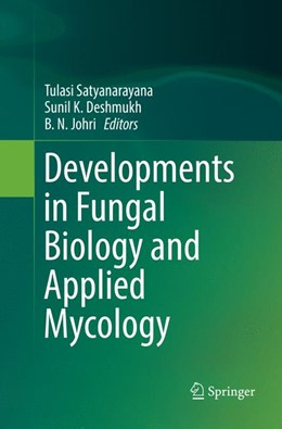 Abbildung von Satyanarayana / Deshmukh | Developments in Fungal Biology and Applied Mycology | 1. Auflage | 2018 | beck-shop.de