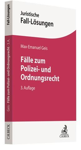 Abbildung von Geis | Fälle zum Polizei- und Ordnungsrecht | 3. Auflage | 2019 | beck-shop.de