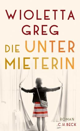 Abbildung von Greg, Wioletta | Die Untermieterin | 1. Auflage | 2019 | beck-shop.de
