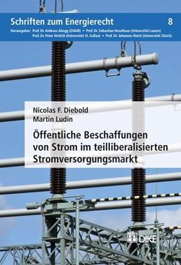 Abbildung von Diebold / Ludin   Öffentliche Beschaffungen von Strom im teilliberalisierten Stromversorgungsmarkt   1. Auflage   2018   Band 8   beck-shop.de