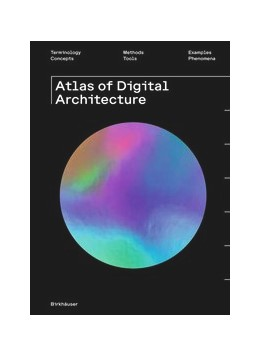 Abbildung von Hirschberg / Hovestadt / Fritz | Atlas of Digital Architecture | 2020 | Terminology, Concepts, Methods...