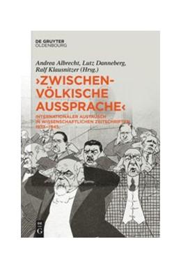 Abbildung von Albrecht / Danneberg / Klausnitzer / Mateescu | »Zwischenvölkische Aussprache« | 2020 | Internationaler Austausch in w...