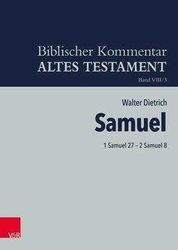 Abbildung von Dietrich | 1 Samuel 27 – 2 Samuel 8 | 1. Auflage 2019 | 2019 | Einbanddecke | Band VIII/3