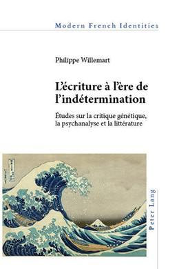 Abbildung von Willemart | L'écriture à l'ère de l'indétermination | 2019 | Études sur la critique génétiq... | 131