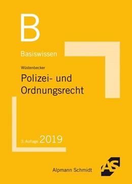 Abbildung von Wüstenbecker   Basiswissen Polizei- und Ordnungsrecht   3. Auflage   2019