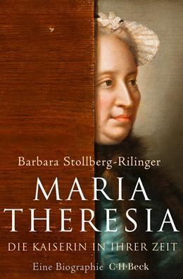 Abbildung von Stollberg-Rilinger, Barbara   Maria Theresia   2019   Die Kaiserin in ihrer Zeit   6368