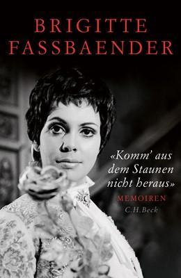 Abbildung von Fassbaender, Brigitte   'Komm' aus dem Staunen nicht heraus'   2. Auflage   2019   Memoiren