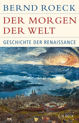 Abbildung von Roeck, Bernd | Der Morgen der Welt | 2019 | Geschichte der Renaissance
