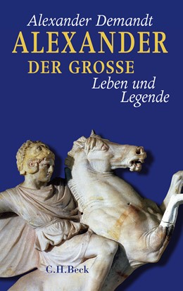 Abbildung von Demandt, Alexander | Alexander der Große | 1. Auflage | 2009 | beck-shop.de
