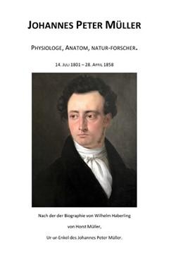 Abbildung von Müller | Johannes Peter Müller | 3. Auflage | 2019 | Physiologe, Anatom, Natur-Fors...