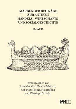 Abbildung von Günther / Mattern   Marburger Beiträge zur Antiken Handels-, Wirtschafts- und Sozialgeschichte 36, 2018   1. Auflage   2018   beck-shop.de