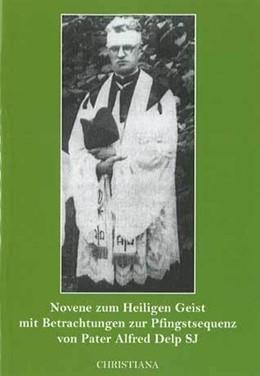 Abbildung von Delp / Moos | Novene zum Heiligen Geist mit Betrachtungen zur Pfingstsequenz | 1. Auflage | 2019 | beck-shop.de