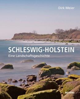 Abbildung von Meier | Schleswig-Holstein | 2019 | Eine Landschaftsgeschichte