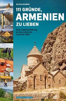 Abbildung von Schmid | 111 Gründe, Armenien zu lieben | 2019 | Eine Liebeserklärung an das sc...