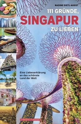 Abbildung von Dietl-Augst | 111 Gründe, Singapur zu lieben | 1. Auflage | 2019 | beck-shop.de