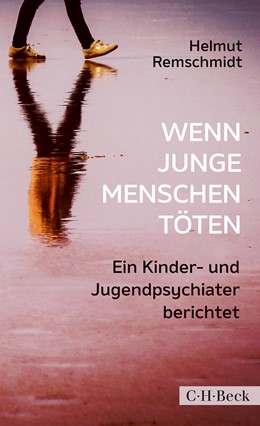 Abbildung von Remschmidt, Helmut | Wenn junge Menschen töten | 1. Auflage | 2019 | 6361 | beck-shop.de