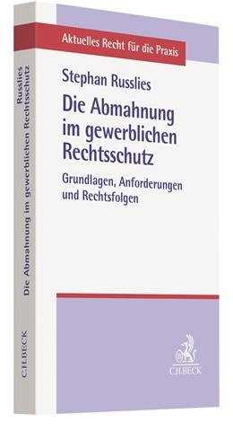 Abbildung von Russlies | Die Abmahnung im gewerblichen Rechtsschutz | 2020 | Patent-, Gebrauchsmuster-, Des...