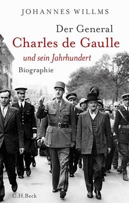 Abbildung von Willms, Johannes | Der General | 2019 | Charles de Gaulle und sein Jah...