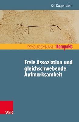 Abbildung von Rugenstein | Freie Assoziation und gleichschwebende Aufmerksamkeit | 1. Auflage | 2019 | beck-shop.de