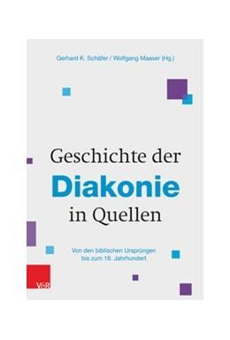 Abbildung von Maaser / Schäfer   Geschichte der Diakonie in Quellen   1. Auflage   2019   beck-shop.de