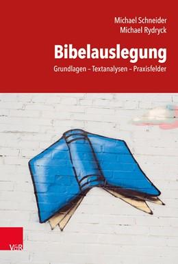 Abbildung von Rydryck / Schneider | Bibelauslegung | 1. Auflage | 2020 | beck-shop.de