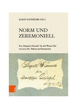 Abbildung von Schneider | Norm und Zeremoniell | 1. Auflage | 2019 | Band 118, Teil | beck-shop.de