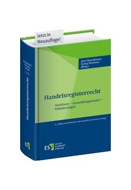 Abbildung von Fleischhauer / Wochner   Handelsregisterrecht   4., völlig neu bearbeitete und wesentlich erweiterte Auflage   2019   Verfahren – Anmeldungsmuster –...