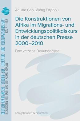 Abbildung von Edjabou   Die Konstruktionen von Afrika im Migrations- und Entwicklungspolitikdiskurs in der deutschen Presse 2000–2010   1. Auflage   2019   4   beck-shop.de
