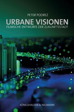 Abbildung von Podrez | Urbane Visionen | 2020 | Filmische Entwürfe der Zukunft... | 101