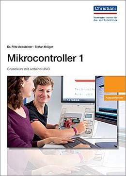Abbildung von Acksteiner / Krüger | Mikrocontroller 1 Auszubildender | 1. Auflage | 2018 | beck-shop.de