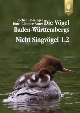 Abbildung von Hölzinger / Bauer | Nicht-Singvögel 1 | 2018 | Gaviidae (Seetaucher) bis Phas...