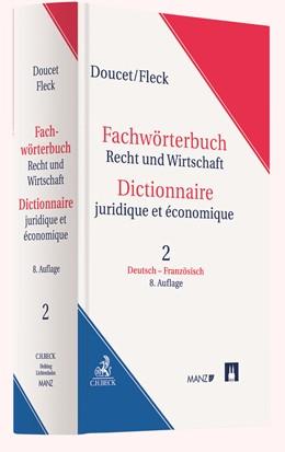 Abbildung von Doucet / Fleck | Wörterbuch Recht und Wirtschaft = Dictionnaire juridique et économique • Band 2: Deutsch-Französisch = Tome 2: Allemand-Français | 8. Auflage | 2020