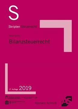 Abbildung von Weber-Grellet | Skript Bilanzsteuerrecht | 17. Auflage | 2019