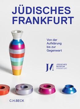 Abbildung von Wenzel, Mirjam | Jüdisches Frankfurt | 2020 | Von der Aufklärung bis zur Geg...