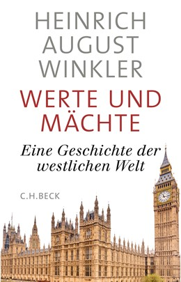 Abbildung von Winkler, Heinrich August | Werte und Mächte | 2019 | Eine Geschichte der westlichen...