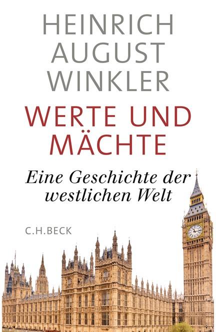Cover: Heinrich August Winkler, Werte und Mächte