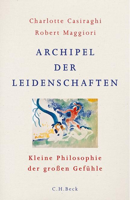 Cover: Charlotte Casiraghi|Robert Maggiori, Archipel der Leidenschaften