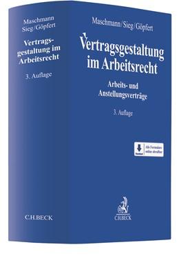 Abbildung von Maschmann / Sieg / Göpfert | Vertragsgestaltung im Arbeitsrecht | 3. Auflage | 2020 | Arbeits- und Anstellungsverträ...
